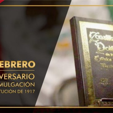 104 Aniversario de la Constitución de 1917.